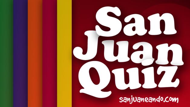 San Juan Quiz